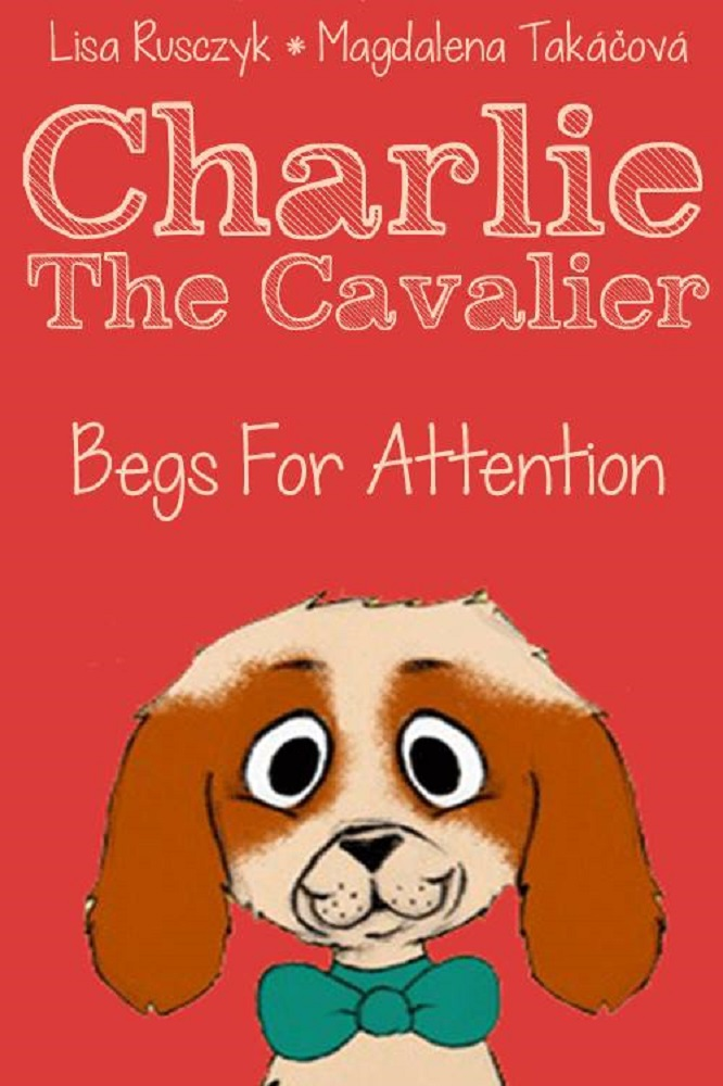Charlie the Cavalier Begs for Attention Children's Book Review