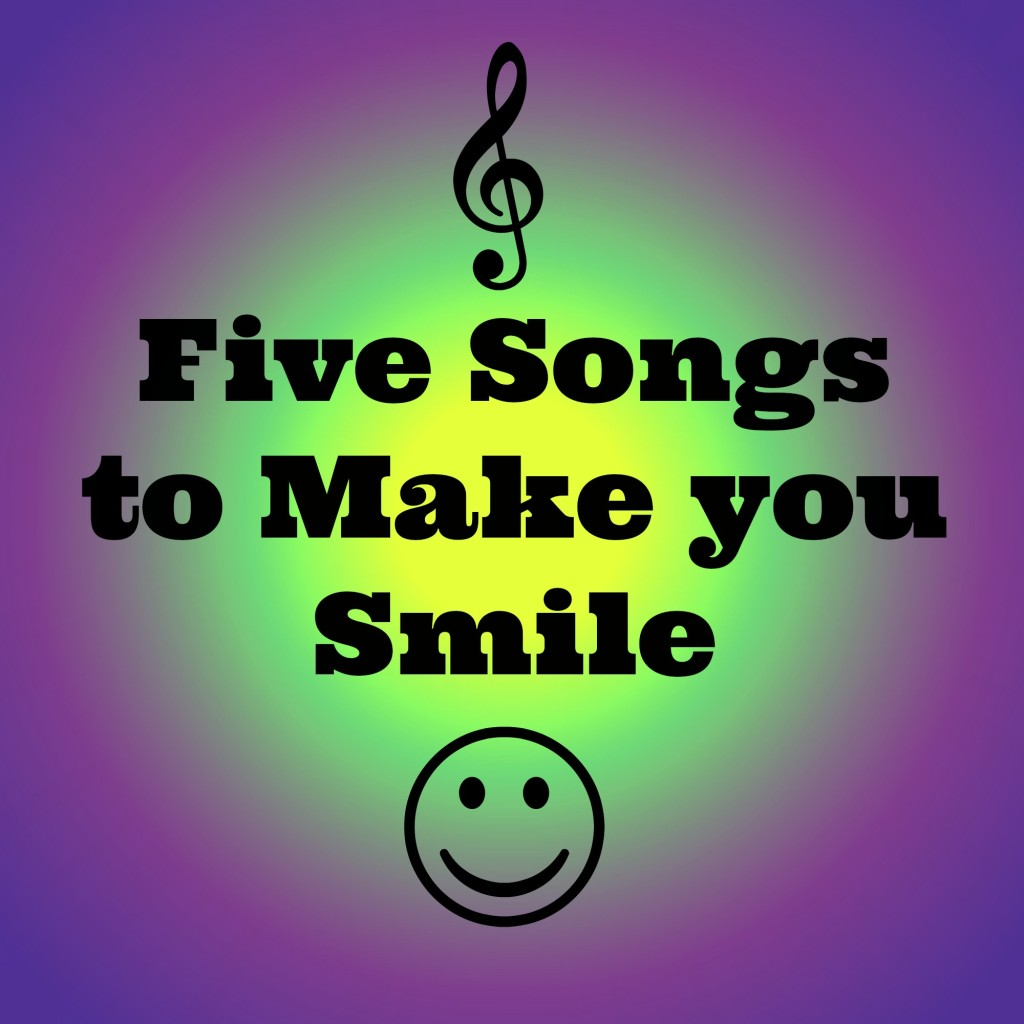 Five songs to make you smile