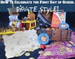 How to Celebrate the First Day of School Pirate Style with Cards for Kids!