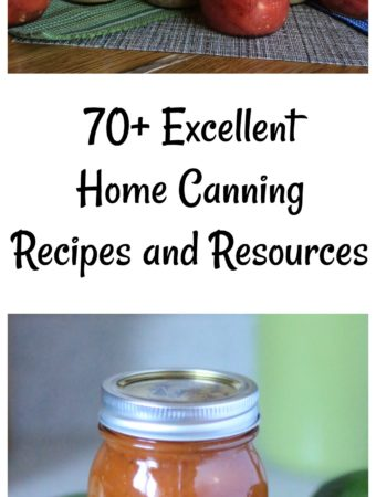 70+ Excellent Home Canning Recipes and Resources