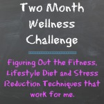 Two Month Wellness Challenge: Balancing my life, managing my surroundings