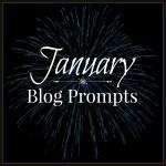 January Blog Prompts