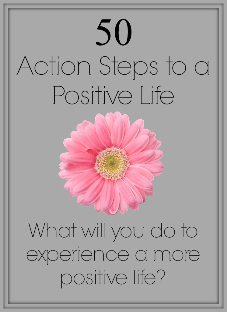 What will you do to experience a more positive life