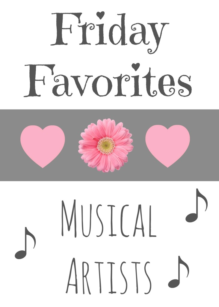 Friday Favorites Musical Artists