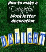 How to Make a Delightful Block Letter Decoration