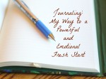 Journaling: My Way to a Powerful and Emotional Fresh Start
