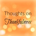 Thoughts on Thankfulness