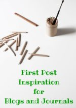 First Post Inspiration for Blogs and Journals