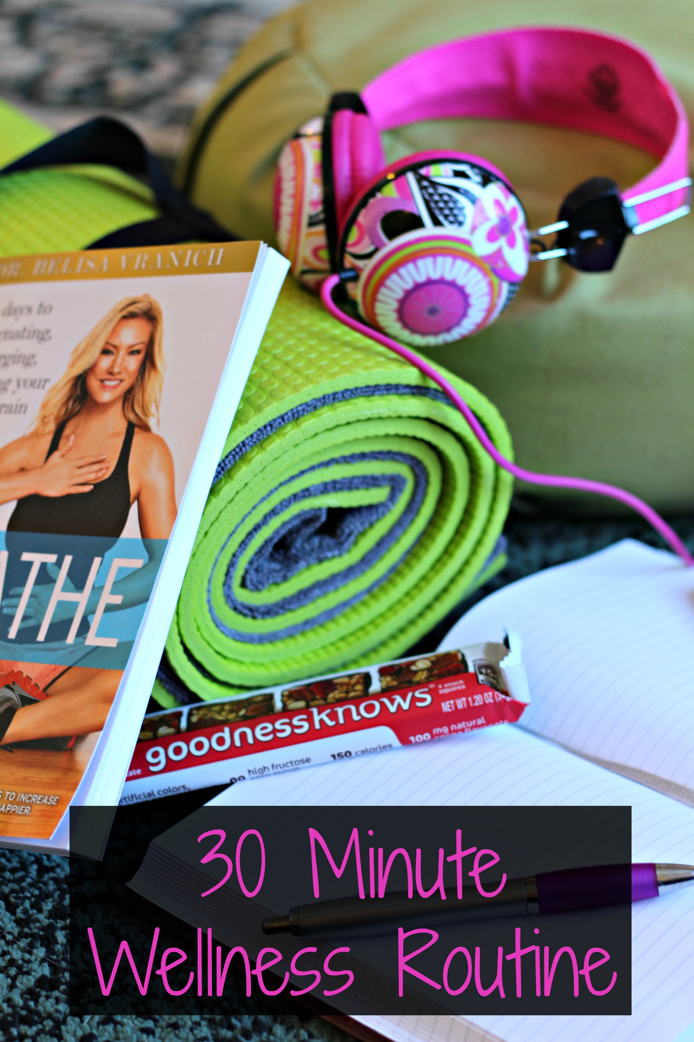 30 Minute Wellness Routine
