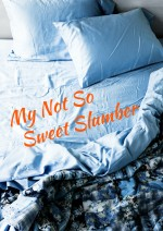 My Not So Sweet Slumber