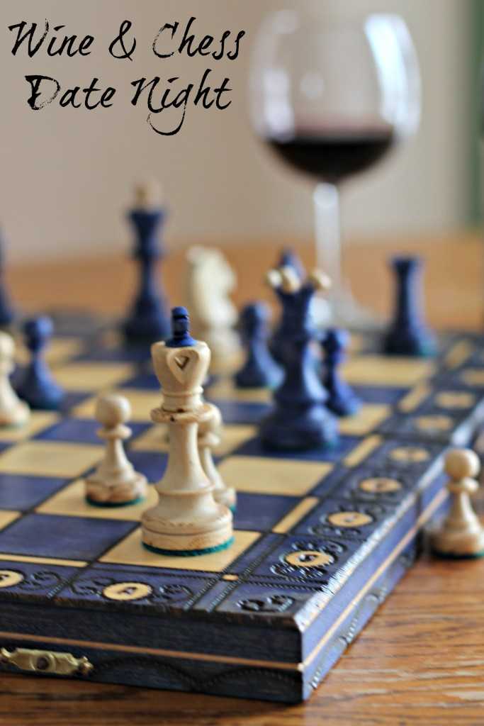 Some ideas for a stay at home wine and chess date night.