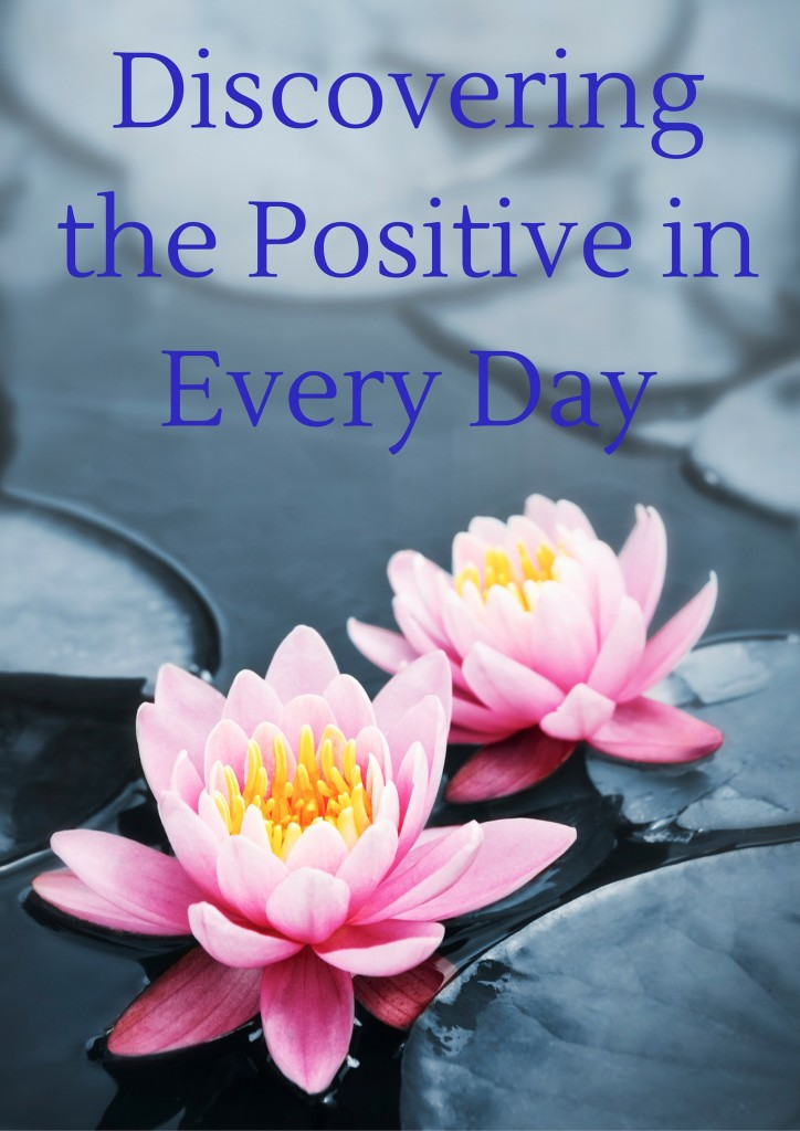 Discovering the Positive in Every Day (5)
