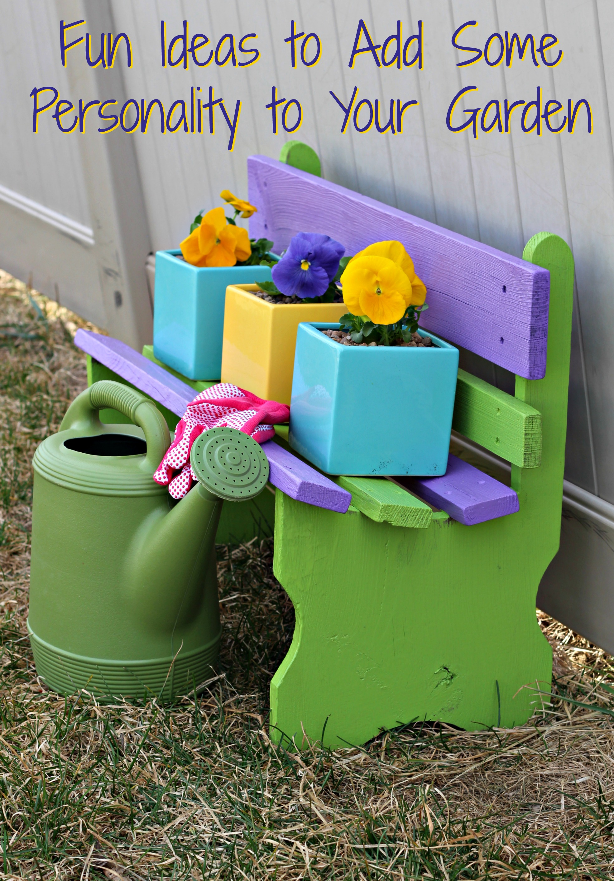 Fun Ideas to Add Some Personality to Your Garden - Living a Sunshine ...