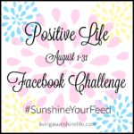 Positive Life August Facebook Challenge #SunshineYourLife