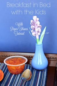 Breakfast in Bed with the Kids with a Paper Flower Tutorial