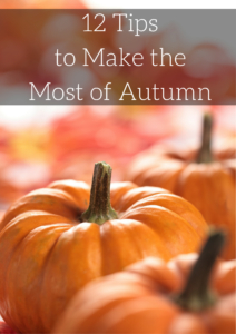 12 Tips to Make the Most of Autumn