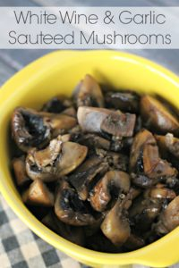 White Wine and Garlic Sauteed Mushrooms