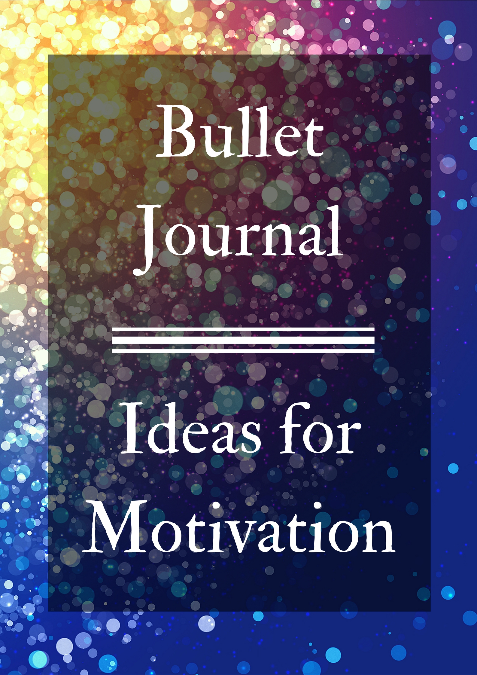 Using a Bullet Journal for Motivation