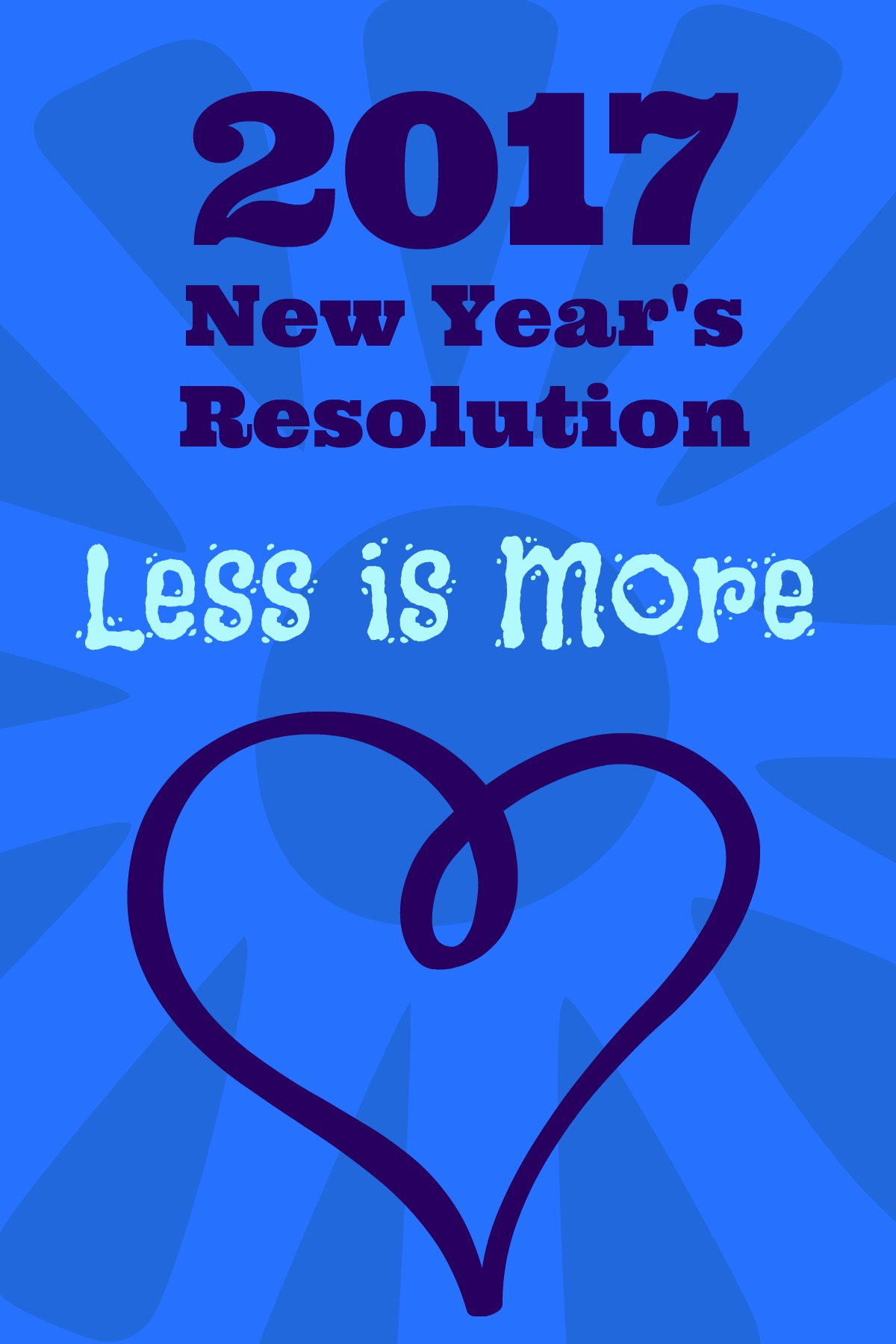 Less is More: 2017 New Year's Resolution