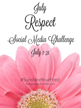 July Respect Social Media Challenge #SunshineYourFeed