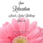 June Relaxation Social Media Challenge #SunshineYourFeed