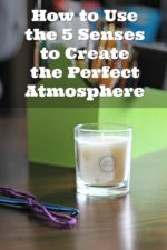 How to Use the 5 Senses to Create the Perfect Atmosphere